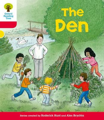 Oxford Reading Tree: Level 4: More Stories C: The Den by Roderick Hunt, Mr. Alex Brychta