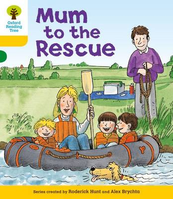 Oxford Reading Tree: Level 5: More Stories B: Mum to Rescue by Roderick Hunt