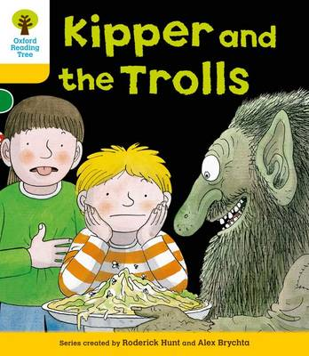 Oxford Reading Tree: Level 5: More Stories C: Kipper and the Trolls by Roderick Hunt