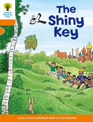 Oxford Reading Tree: Level 6: More Stories A: The Shiny Key by Roderick Hunt