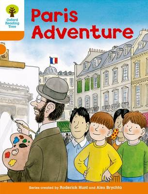 Oxford Reading Tree: Level 6: More Stories B: Paris Adventure by Roderick Hunt