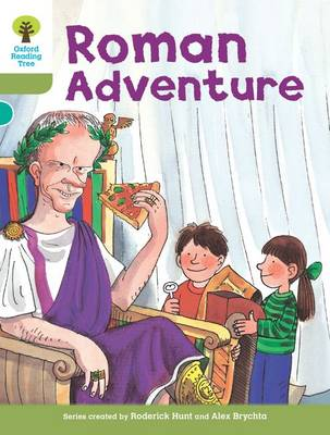 Oxford Reading Tree: Level 7: More Stories A: Roman Adventure by Roderick Hunt
