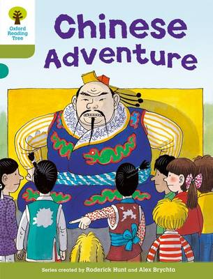 Oxford Reading Tree: Level 7: More Stories A: Chinese Adventure by Roderick Hunt