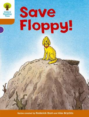 Oxford Reading Tree: Level 8: More Stories: Save Floppy! by Roderick Hunt