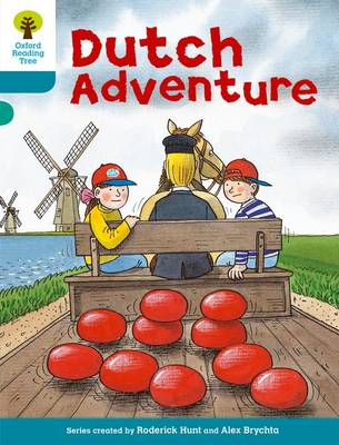Oxford Reading Tree: Level 9: More Stories A: Dutch Adventure by Roderick Hunt