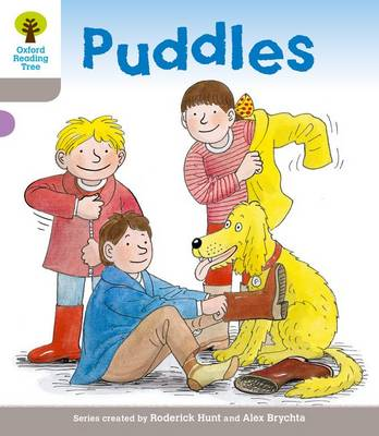 Oxford Reading Tree: Level 1: Decode and Develop: Puddles by Roderick Hunt, Mr. Alex Brychta, Ms Annemarie Young, Mr. Nick Schon