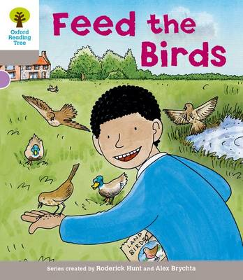 Oxford Reading Tree: Level 1: Decode and Develop: Feed the Birds by Roderick Hunt, Ms Annemarie Young, Thelma Page
