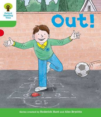 Oxford Reading Tree: Level 2: Decode and Develop: Out! by Liz Miles, Roderick Hunt, Ms Annemarie Young