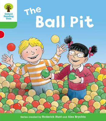 Oxford Reading Tree: Level 2: Decode and Develop: The Ball Pit by Roderick Hunt