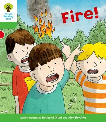 Oxford Reading Tree: Level 2: Decode and Develop: Fire! by Roderick Hunt, Ms Annemarie Young, Liz Miles