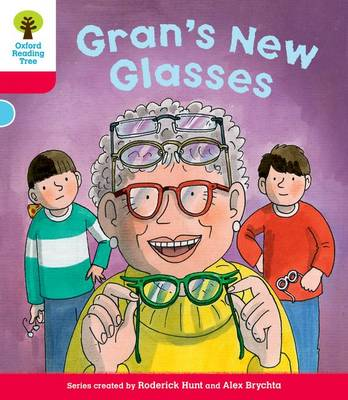 Oxford Reading Tree: Level 4: Decode and Develop Gran's New Glasses by Rod Hunt, Ms Annemarie Young, Mr. Nick Schon