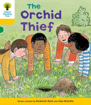 Oxford Reading Tree: Level 5: Decode and Develop The Orchid Thief by Roderick Hunt, Ms Annemarie Young, Mr. Alex Brychta