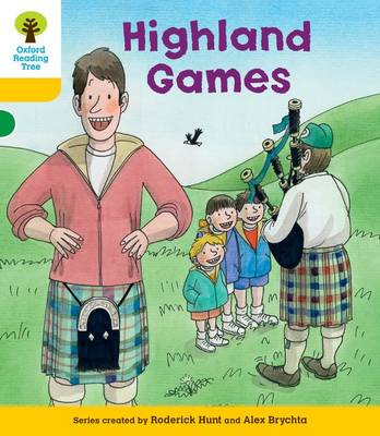 Oxford Reading Tree: Level 5: Decode and Develop Highland Games by Roderick Hunt, Ms Annemarie Young, Mr. Alex Brychta