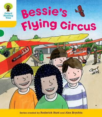 Oxford Reading Tree: Level 5: Decode and Develop Bessie's Flying Circus by Roderick Hunt, Ms Annemarie Young, Mr. Alex Brychta
