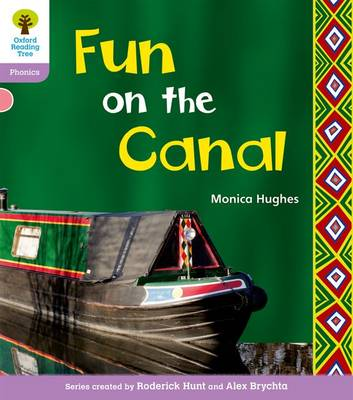 Oxford Reading Tree: Level 1+: Floppy's Phonics Non-Fiction: Fun on the Canal by Monica Hughes, Thelma Page, Roderick Hunt