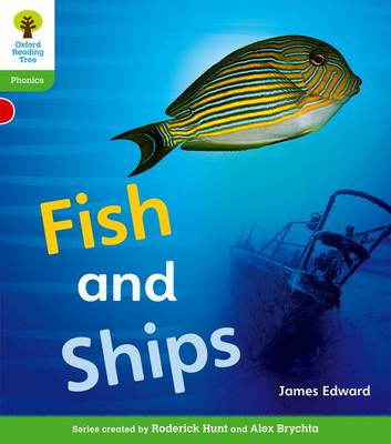 Oxford Reading Tree: Level 2: Floppy's Phonics Non-Fiction: Fish and Ships by James Edward, Monica Hughes, Thelma Page, Roderick Hunt