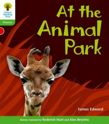 Oxford Reading Tree: Level 2: Floppy's Phonics Non-Fiction: At the Animal Park by James Edward, Monica Hughes, Thelma Page, Roderick Hunt