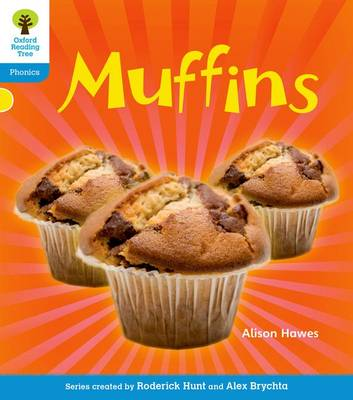 Oxford Reading Tree: Level 3: Floppy's Phonics Non-Fiction: Muffins by Alison Hawes, Monica Hughes, Thelma Page, Roderick Hunt