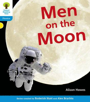 Oxford Reading Tree: Level 3: Floppy's Phonics Non-Fiction: Men on the Moon by Alison Hawes, Monica Hughes, Thelma Page, Roderick Hunt