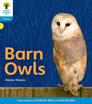 Oxford Reading Tree: Level 3: Floppy's Phonics Non-Fiction: Barn Owls by Alison Hawes, Monica Hughes, Thelma Page, Roderick Hunt