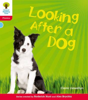 Oxford Reading Tree: Level 4: Floppy's Phonics Non-Fiction: Looking After a Dog by Claire Llewellyn, Monica Hughes, Thelma Page, Roderick Hunt