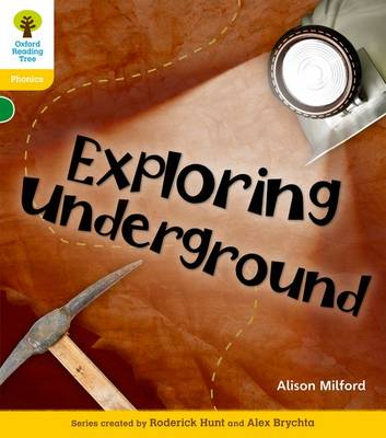 Oxford Reading Tree: Level 5: Floppy's Phonics Non-Fiction: Exploring Underground by Alison Milford, Monica Hughes, Thelma Page, Roderick Hunt