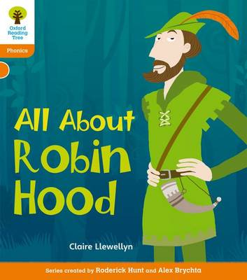 Oxford Reading Tree: Level 6: Floppy's Phonics Non-Fiction: All About Robin Hood by Claire Llewellyn, Monica Hughes, Thelma Page, Roderick Hunt