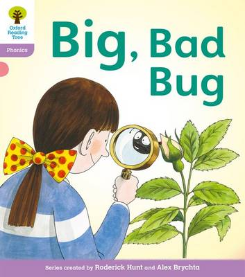 Oxford Reading Tree: Level 1+: Floppy's Phonics Fiction: Big, Bad Bug! by Roderick Hunt, Kate Ruttle
