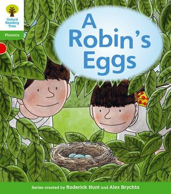 Oxford Reading Tree: Level 2: Floppy's Phonics Fiction: A Robin's Eggs by Roderick Hunt, Kate Ruttle