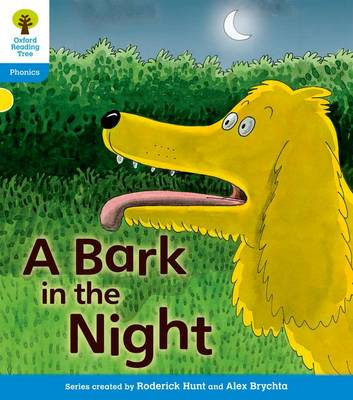 Oxford Reading Tree: Level 3: Floppy's Phonics Fiction: A Bark in the Night by Roderick Hunt, Kate Ruttle, Debbie Hepplewhite