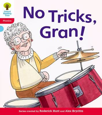 Oxford Reading Tree: Level 4: Floppy's Phonics Fiction: No Tricks, Gran! by Roderick Hunt, Kate Ruttle, Debbie Hepplewhite