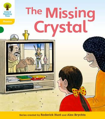 Oxford Reading Tree: Level 5: Floppy's Phonics Fiction: The Missing Crystal by Roderick Hunt, Kate Ruttle
