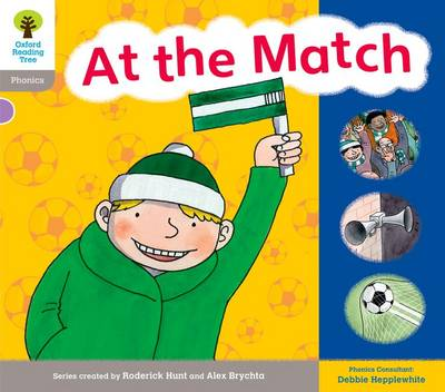 Oxford Reading Tree: Level 1: Floppy's Phonics: Sounds and Letters: At the Match by Roderick Hunt, Debbie Hepplewhite, Kate Ruttle