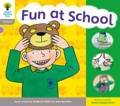 Oxford Reading Tree: Level 1: Floppy's Phonics: Sounds and Letters: Fun At School by Roderick Hunt, Debbie Hepplewhite, Kate Ruttle