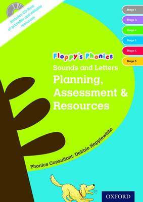 Oxford Reading Tree: Floppy's Phonics: Sounds and Letters: Planning, Assessment & Resources Book & CD by Debbie Hepplewhite, Roderick Hunt