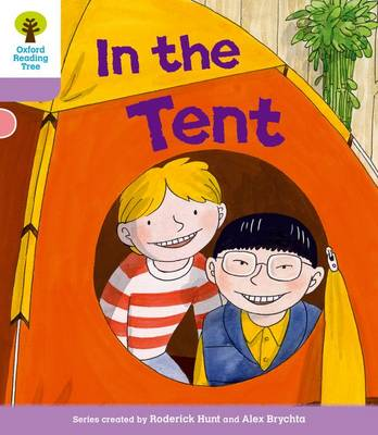 Oxford Reading Tree: Level 1+ More a Decode and Develop In The Tent by Roderick Hunt, Paul Shipton