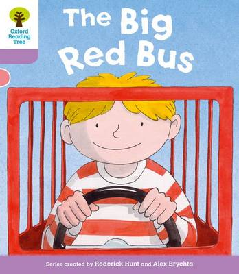 Oxford Reading Tree: Level 1+ More a Decode and Develop The Big Red Bus by Roderick Hunt, Paul Shipton