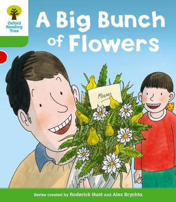 Oxford Reading Tree: Level 2 More a Decode and Develop a Big Bunch of Flowers by Roderick Hunt, Paul Shipton