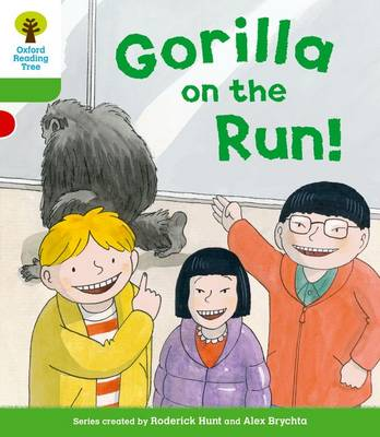 Oxford Reading Tree: Level 2 More a Decode and Develop Gorilla On the Run! by Roderick Hunt, Paul Shipton