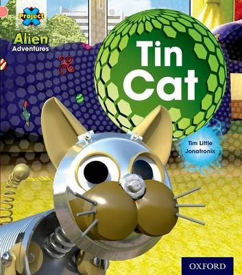 Project X: Alien Adventures: Pink: Tin Cat by Tim Little