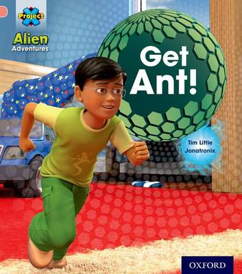 Project X: Alien Adventures: Pink: Get Ant! by Tim Little