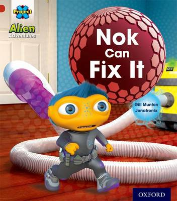 Project X: Alien Adventures: Red: Nok Can Fix It by Gill Munton