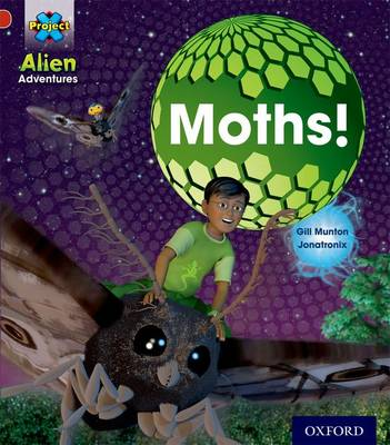 Project X: Alien Adventures: Red: Moths by Gill Munton