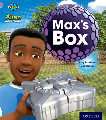 Project X: Alien Adventures: Lilac:Max's Box by Tony Bradman
