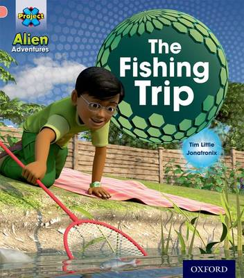 Project X: Alien Adventures: Pink:The Fishing Trip by Tim Little