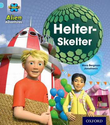 Project X: Alien Adventures: Blue: Helter-Skelter by Mara Bergman