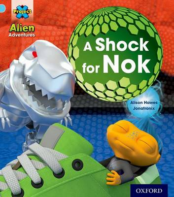 Project X: Alien Adventures: Blue: A Shock For Nok by Alison Hawes