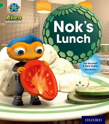 Project X: Alien Adventures: Green: Nok's Lunch by Jan Burchett, Sara Vogler