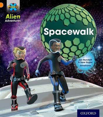 Project X: Alien Adventures: Orange: Spacewalk by Jan Burchett, Sara Vogler