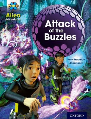 Project X: Alien Adventures: Turquoise: Attack Buzzles by Tony Bradman